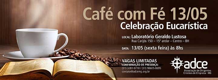 Café com Fé, 13 de maio