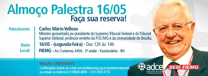 Almoço palestra ADCE com Carlos Mário Velloso, 16 de maio