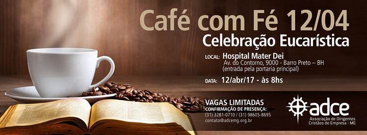 Café com fé no Hospital Mater Dei dia 12 de Abril
